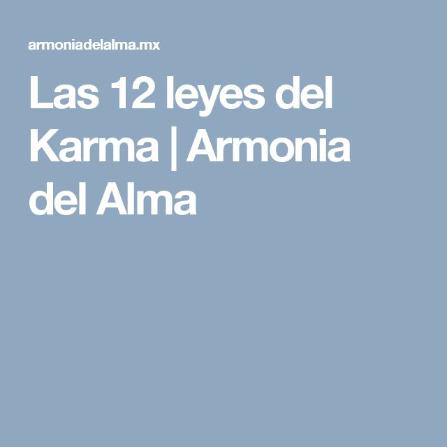 Las 12 leyes del Karma | Armonia del Alma