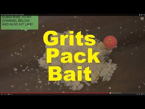 How to make Grits Pack Bait Tutorial for carp fishing ...