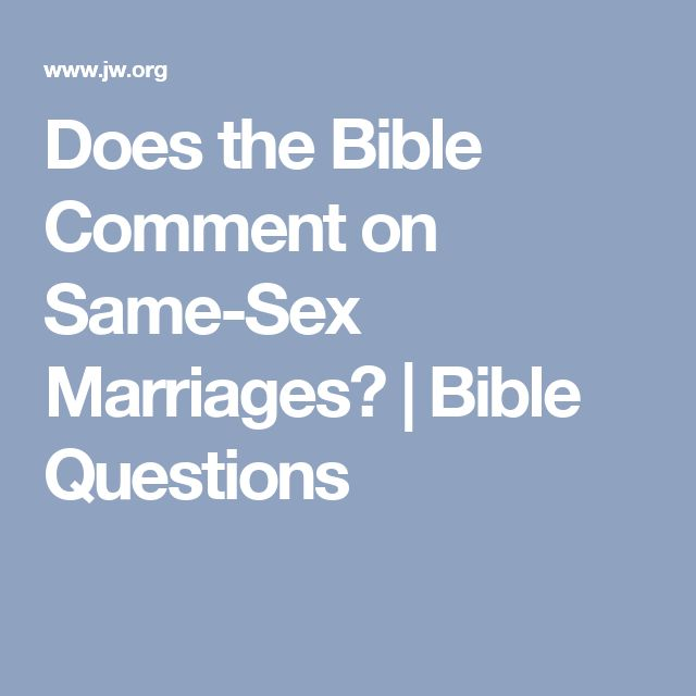 Does the Bible Comment on Same-Sex Marriages? | Bible Questions
