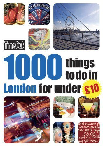 Time Out 1000 Things To Do In London for Under 10 (Time Out Things to Do in London) by Editors of Time Out. $19.95. Publisher: Time Out (May 12, 2009). Series - Time Out Things to Do in London. Publication: May 12, 2009