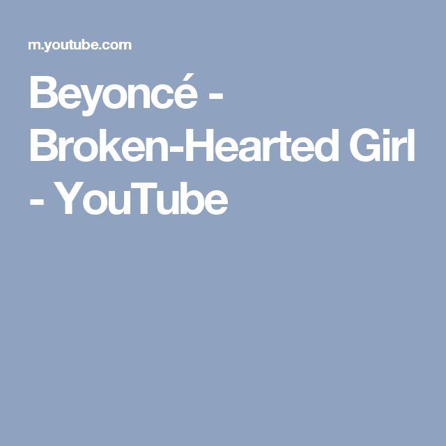 Beyoncé - Broken-Hearted Girl - YouTube