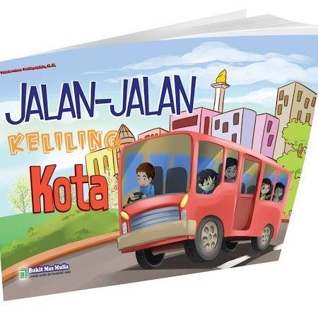 Buku Cerita ANAK PAUD - Jalan Jalan Keliling Kota