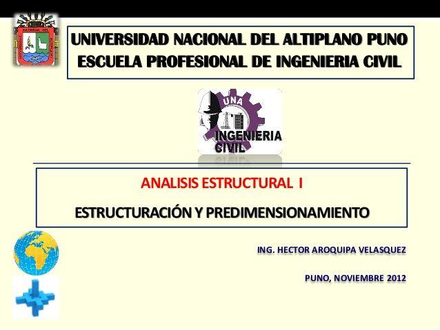 UNIVERSIDAD NACIONAL DEL ALTIPLANO PUNO ESCUELA PROFESIONAL DE INGENIERIA CIVIL        ANALISIS ESTRUCTURAL IESTRUCTURACIÓ...
