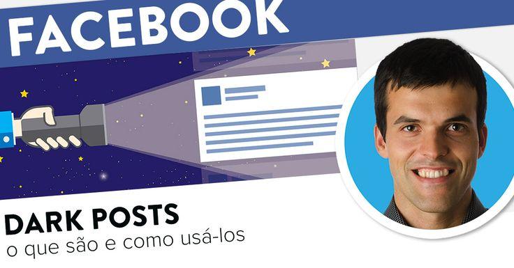 Facebook Dark Posts: como aumentar conversões. https://joaoalexandre.com/blogue/facebook-dark-posts/