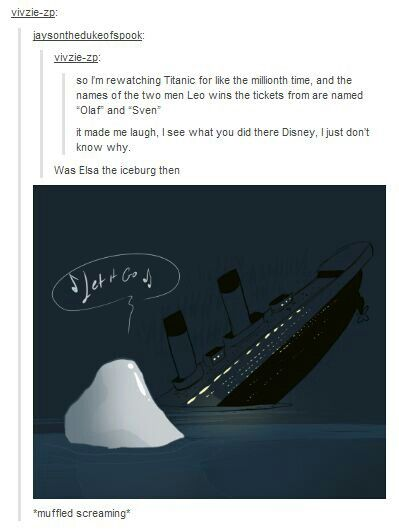 I KNOW THIS WAS SO ME! - I actually watched Titanic for the first time a week ago, and it was the most amazing thing I've ever seen. I couldn't get over throughout the whole movie.