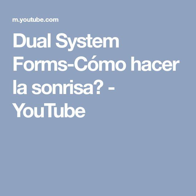 Dual System Forms-Cómo hacer la sonrisa? - YouTube