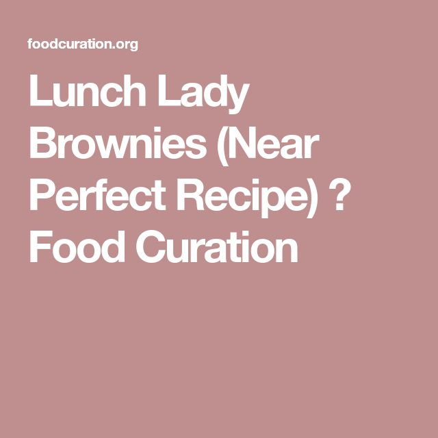 Lunch Lady Brownies (Near Perfect Recipe) ⋆ Food Curation