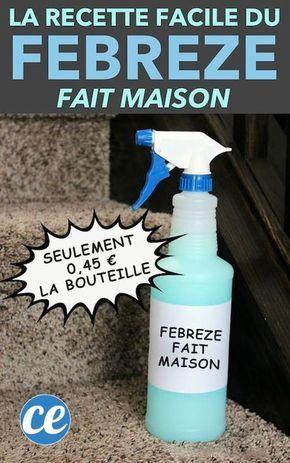 La Recette du Febreze à 0,45€ la Bouteille Pour Une Maison Qui Sent TOUJOURS BON.
