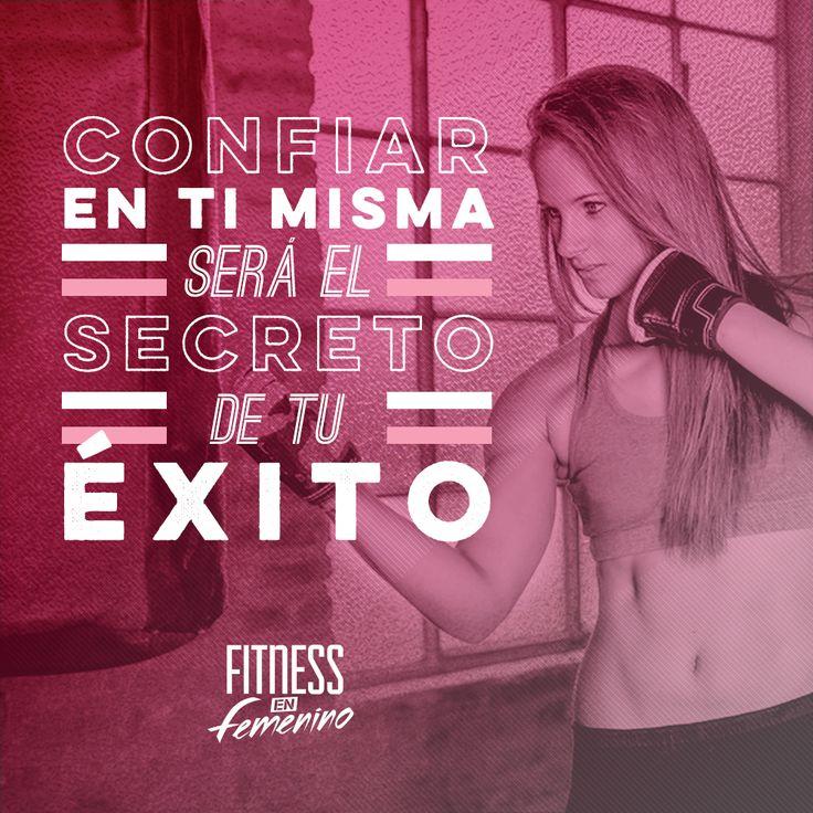 Confiar en ti misma será el secreto de tu éxito. Fitness en femenino.