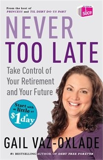 Never too Late - Gail Vaz-Oxlade