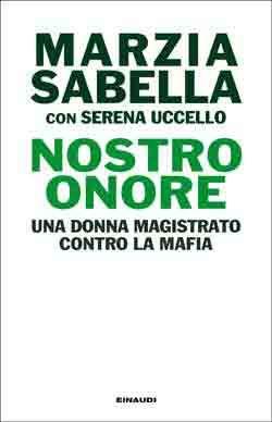Marzia Sabella, Serena Uccello, Nostro Onore. Una donna magistrato contro la mafia, Passaggi - DISPONIBILE ANCHE IN EBOOK