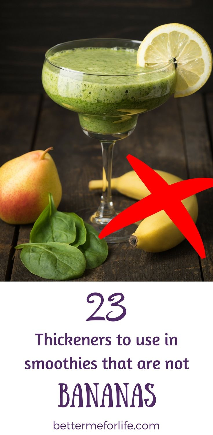 Bananas are not the only thickeners to use in smoothies! Here are 23 options that are NOT bananas for thickening up your smoothie. Learn more on BetterMeforLife.com