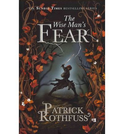 The Wise Man's Fear (The Kingkiller Chronicle Book 2) - Patrick Rothfuss.