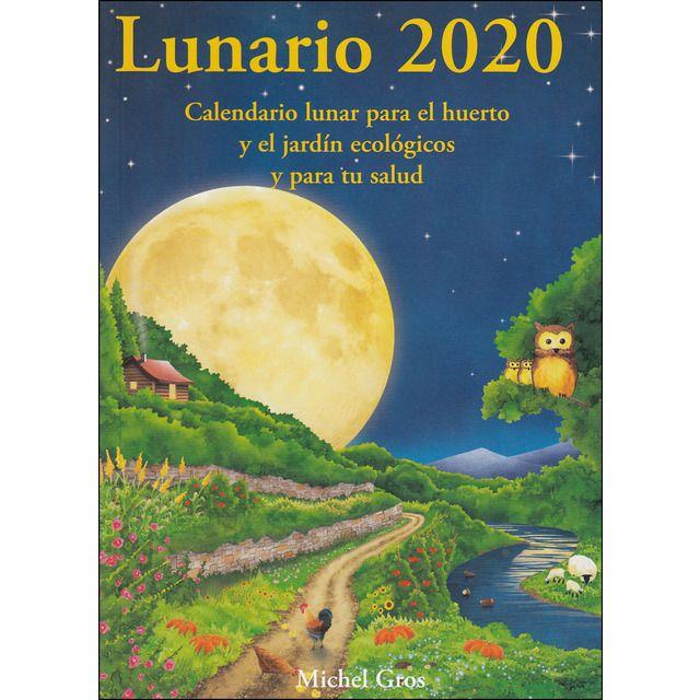 Artus Porta Lunario 2020 Calendario Lunar Para El Huerto Tapa Blanda En 2020 Calendario Lunar Jardín Ecológico Influencia De La Luna