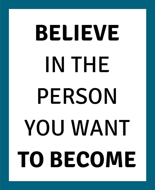 Believe In The Person You Want To Become Sticker By