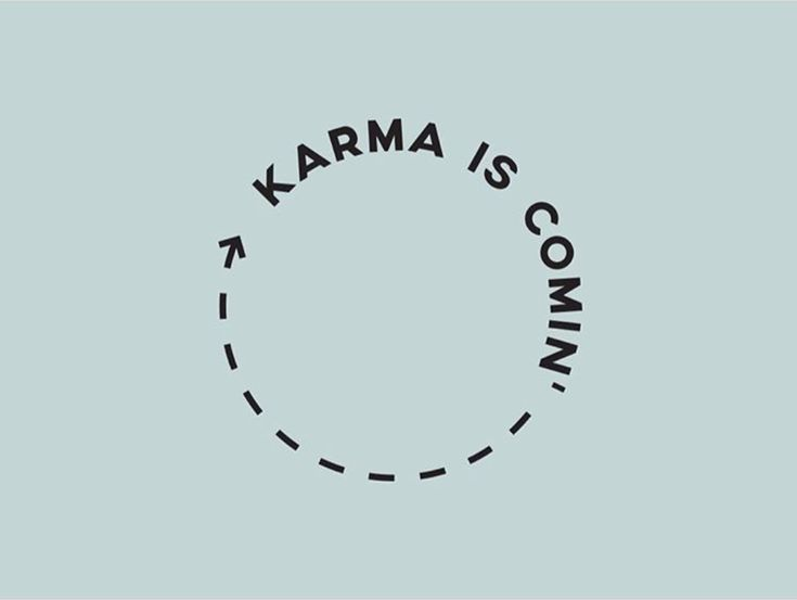 karma is comin' / graphic design quote, lucy olive