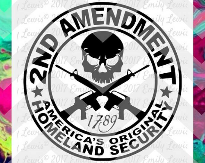 2nd Amendment svg - 2nd Amendment decal - hunting svg - gun rights - 2nd Amendment shirt - gun svg - gun cut file - gun svgs - gun dxf files