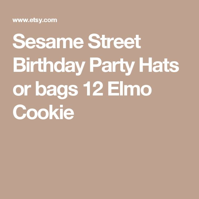 Sesame Street Birthday Party Hats or bags 12 Elmo Cookie