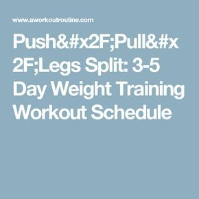 Push/Pull/Legs Split: 3-5 Day Weight Training Workout Schedule