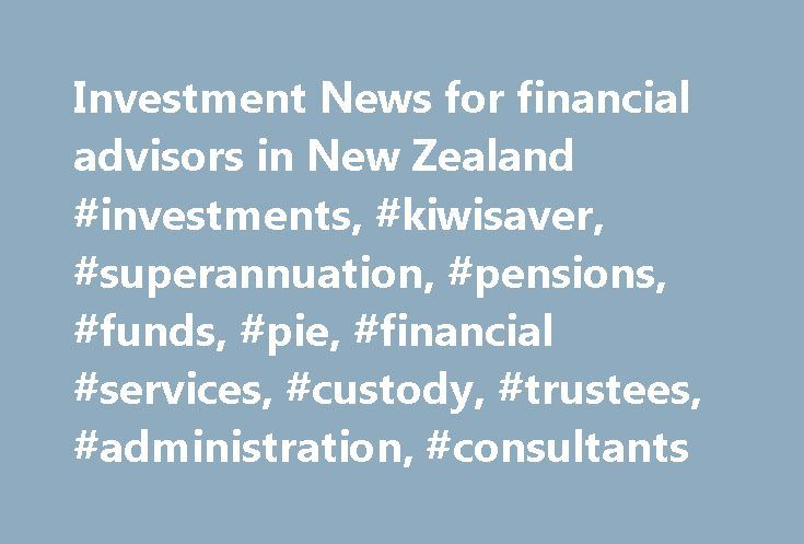 "Investment News for financial advisors in New Zealand #investments, #kiwisaver, #superannuation, #pensions, #funds, #pie, #financial #services, #custody, #trustees, #administration, #consultants http://invest.remmont.com/investment-news-for-financial-advisors-in-new-zealand-investments-kiwisaver-superannuation-pensions-funds-pie-financial-services-custody-trustees-administration-consultants-2/  November 6, 2016 ANZ's New Zealand wealth arm will be operating a ""business as usual"" policy…"