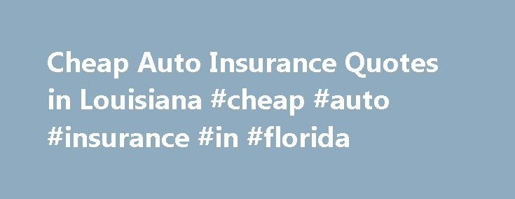 """Cheap Auto Insurance Quotes in Louisiana #cheap #auto #insurance #in #florida http://insurance.remmont.com/cheap-auto-insurance-quotes-in-louisiana-cheap-auto-insurance-in-florida/  #la auto insurance # Auto Insurance Requirements in Louisiana The Louisiana Department of Insurance characterizes auto insurance fraud in two ways, """"hard"""" fraud and """"soft"""" fraud. Hard fraud is a """"dedicated effort"""" by criminals to defraud insurance companies by committing illegal acts, such as staging accidents…"""