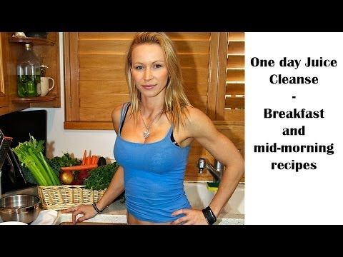 One Day Juice Cleanse - Morning recipes