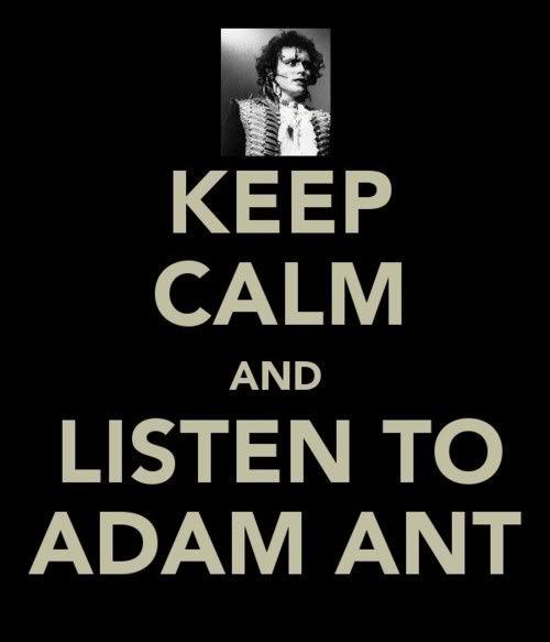 adam ant photo: Keep Calm and listen to Adam Ant keepcalmandlistentoadamant.jpg