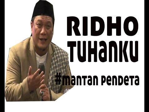 RIDHO TUHANKU OLEH MANTAN PENDETA USTADZ DR M.YAHYA WALONI - YouTube