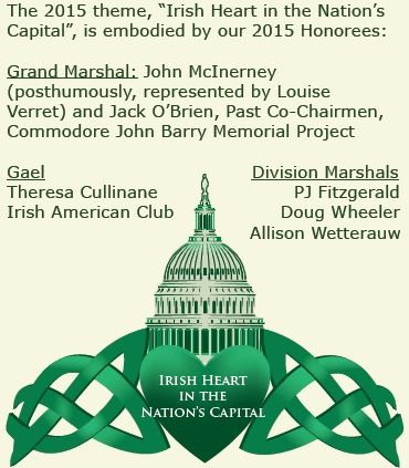 Washington D.C. St. Patrick's Day Parade info................2015 Honorees and Theme