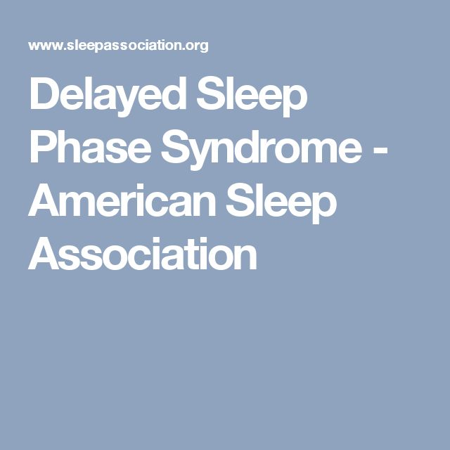 Delayed Sleep Phase Syndrome - American Sleep Association