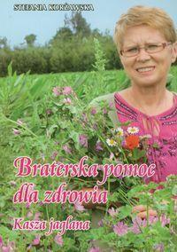 ''Braterska pomoc dla zdrowia'' Autor:  Korżawska Stefania