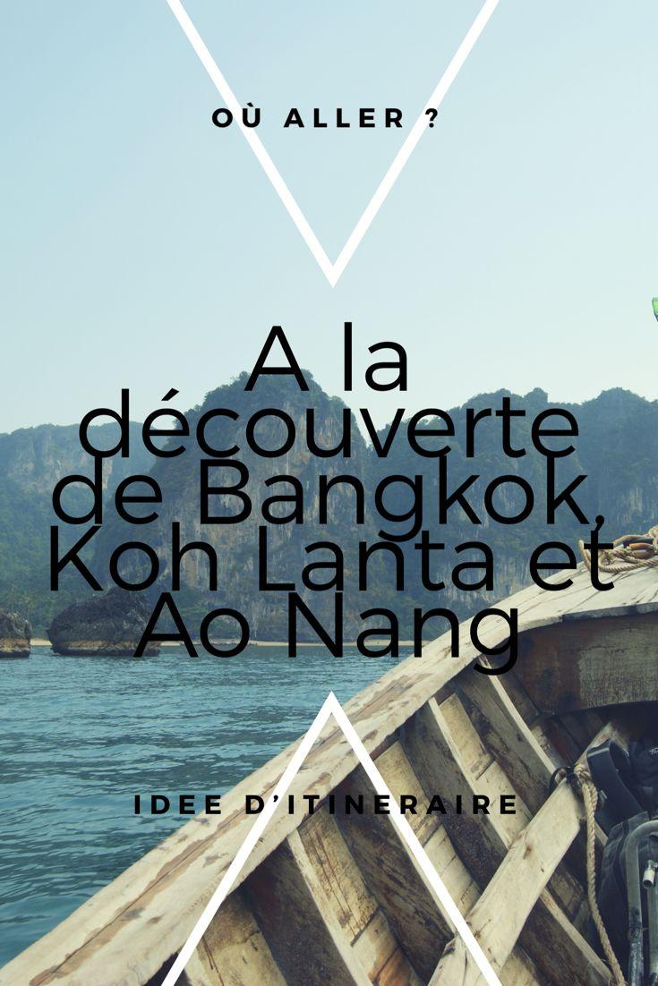 A la découverte de Bangkok, Koh Lanta et Ao Nang. Idée d'itinéraire. Bons plans et conseils #thailande #bangkok #kohlanta #aonang #voyage #guide