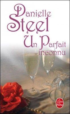 Découvrez Un parfait inconnu, de Danielle Steel sur Booknode, la communauté du livre