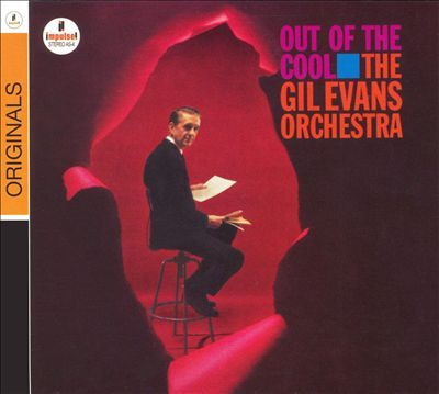 Gil Evans / Gil Evans Orchestra - Out of the Cool