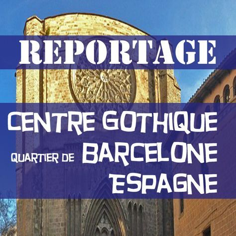 Conseils pour mieux visiter le quartier gothique de Barcelone