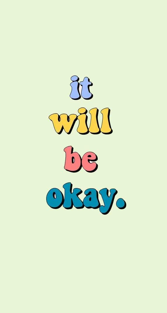 It Will Be Okay Iphone Wallpaper Iphone Wallper Ideas Iphone Background Awesome Iphone Wallpaper Best Iphone Wallpapers Iphone Wallpaper Wallpaper Best iphone se wallpapers may be your