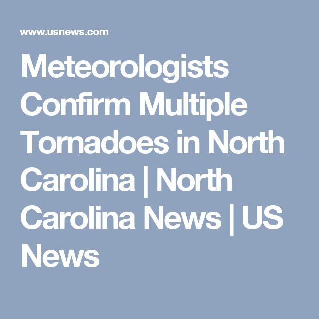 Meteorologists Confirm Multiple Tornadoes in North Carolina   North Carolina News   US News