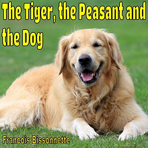 Children's Books: The Tiger, the Peasant and the Dog: Sec...