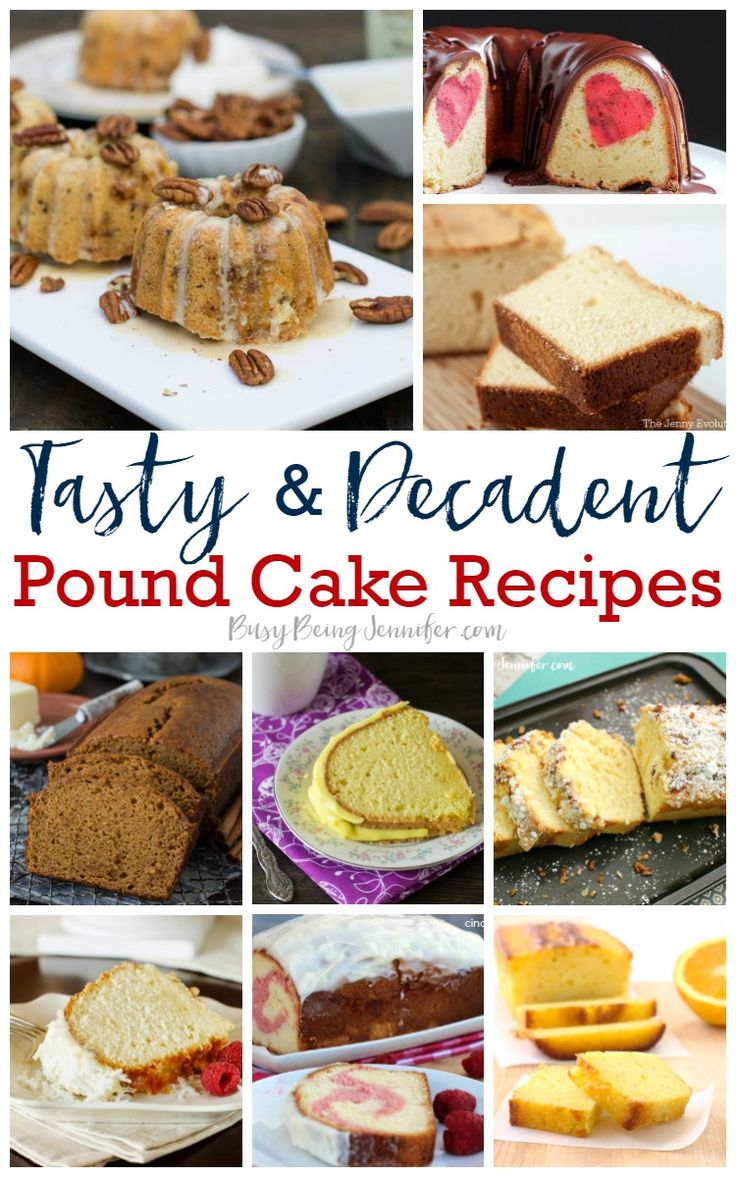 Tasty and Decadent Pound Cake Recipes - BusyBeingJennifer.com