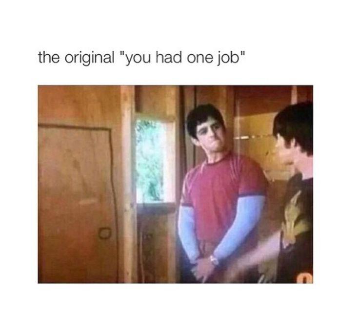 Hahahhaa one job meme you had one job drake and josh