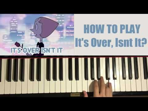 HOW TO PLAY - Steven Universe - It's Over, Isn't It? (Piano Tutorial)