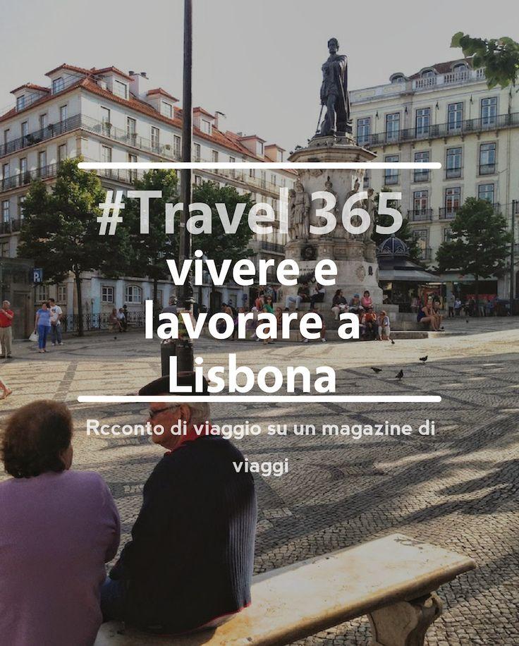 travel ideas - idee viaggio  il mio articolo per TRAVEL 365   #portugal #lisbon #work #lifestyle #trip #tips #adventure