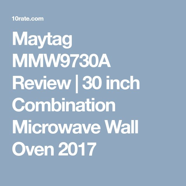 Maytag MMW9730A Review | 30 inch Combination Microwave Wall Oven 2017