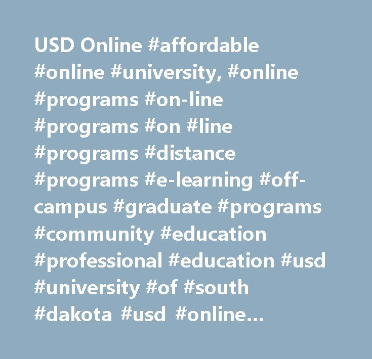 USD Online #affordable #online #university, #online #programs #on-line #programs #on #line #programs #distance #programs #e-learning #off-campus #graduate #programs #community #education #professional #education #usd #university #of #south #dakota #usd #online #continuing #education # http://invest.nef2.com/usd-online-affordable-online-university-online-programs-on-line-programs-on-line-programs-distance-programs-e-learning-off-campus-graduate-programs-community-education-professional/  #…