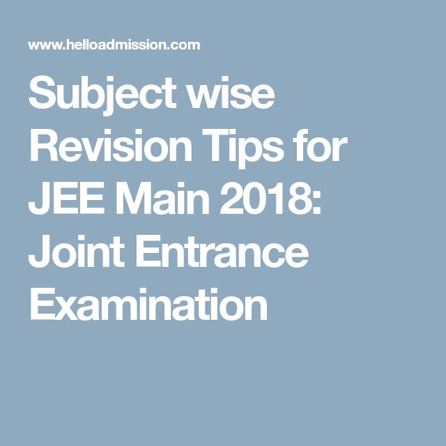 Subject wise Revision Tips for JEE Main 2018: Joint Entrance Examination