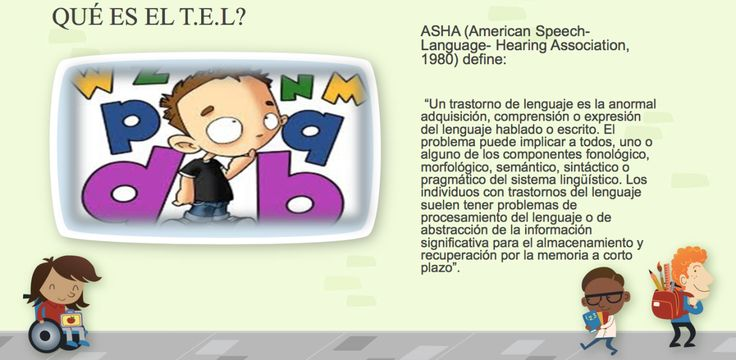 Los Trastornos Específicos del Lenguaje (TEL). Definición, clasificación, orientaciones para el diagnóstico y la intervención temprana.
