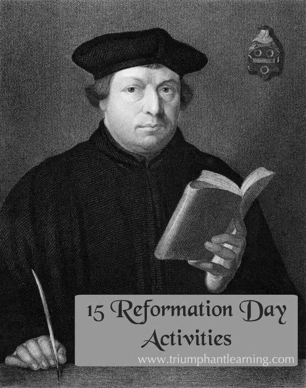 15 Reformation Day activities, videos, and book recommendations.   Triumphant Learning