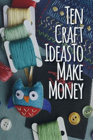 9 best money making ideas images on pinterest arts for Doing crafts at home for money