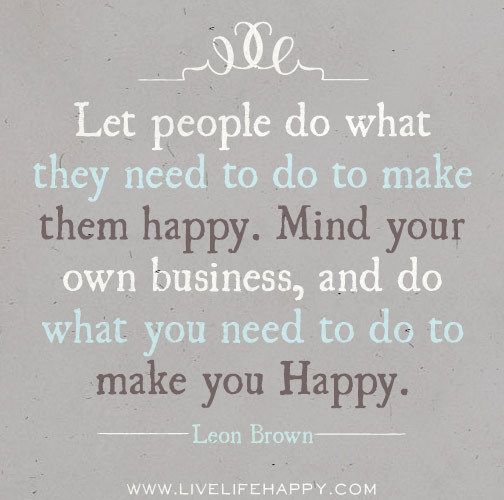 Let people do what they need to do to make them happy....