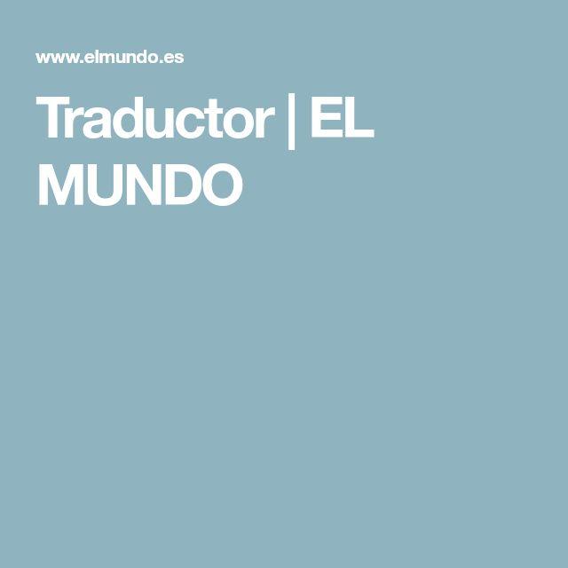 Traductor | EL MUNDO